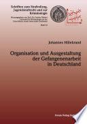 Organisation und Ausgestaltung der Gefangenenarbeit in Deutschland