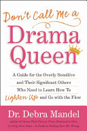 Don T Call Me A Drama Queen