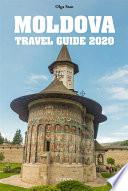 Moldova Travel Guide 2020