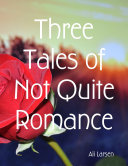 Three Tales of Not Quite Romance [Pdf/ePub] eBook