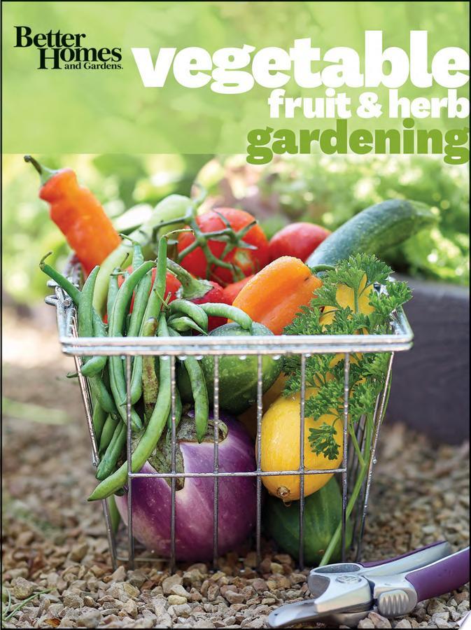 Better Homes   Gardens Vegetable  Fruit   Herb Gardening