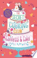 The Secret Cooking Club 2  Confetti   Cake