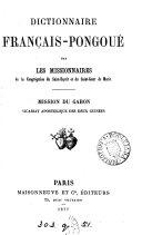 Dictionnaire français-pongoué, par les missionnaires de la Congrégation du saint-Esprit et du saint-cœur de Marie, mission du Gabon