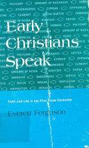 Early Christians Speak