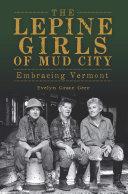 The Lepine Girls of Mud City
