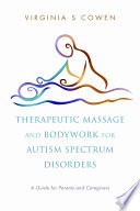 Therapeutic Massage and Bodywork for Autism Spectrum Disorders Book