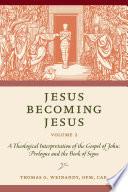 Jesus Becoming Jesus  Volume 2