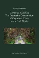 Garda Badfellas The Discursive Construction Of Organised Crime In The Irish Media