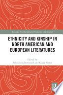 Ethnicity and Kinship in North American and European Literatures