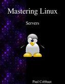 Mastering Linux - Servers