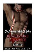 Unforgettable Alpha Billionaire Romance