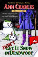 Don t Let it Snow in Deadwood Book