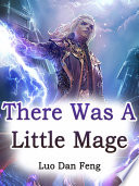 There Was A Little Mage