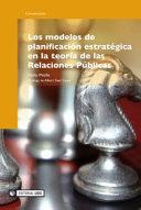 Los modelos de planificación estratégica en la teoría de las Relaciones Públicas