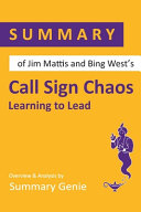 Summary of Jim Mattis and Bing West s Call Sign Chaos