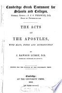 The Acts of the Apostles  with maps  notes and intr  by J R  Lumby