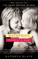 Mothering Without a Map