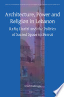 Architecture Power And Religion In Lebanon