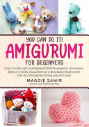 You Can Do It  Amigurumi for Beginners