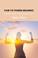 Pain To Power Meaning