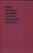 Black Women Novelists and the Nationalist Aesthetic