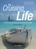 The Cruising Life  A Commonsense Guide for the Would Be Voyager