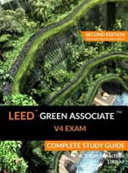 LEED Green Associate V4 Exam Complete Study Guide  Second Edition