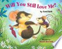 Will You Still Love Me