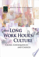 """""""Long Work Hours Culture: Causes, Consequences and Choices"""" by Ronald J. J. Burke, Cary L. Cooper"""