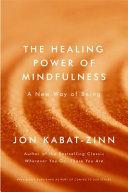 The Healing Power of Mindfulness by Jon Kabat-Zinn