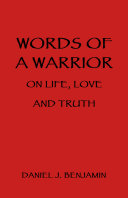 Words of a Warrior on Life  Love and Truth