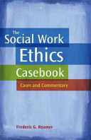 The Social Work Ethics Casebook
