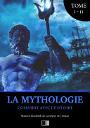 Pdf La Mythologie comparée avec l'Histoire (Édition Intégrale : Tome I-II) Telecharger