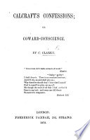 Calcraft s Confessions  or  Coward Conscience Book PDF
