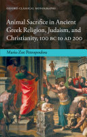Animal Sacrifice In Ancient Greek Religion Judaism And Christianity 100 Bc To Ad 200