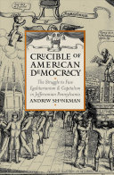 Crucible of American Democracy Book