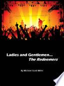 Ladies and Gentlemen...The Redeemers
