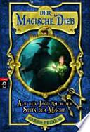 Der magische Dieb 01 - Auf der Jagd nach dem Stein der Macht