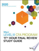 Wiley s Level III CFA Program 11th Hour Final Review Study Guide 2020
