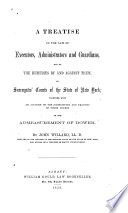 A Treatise on the Law of Executors  Administrators and Guardians  and of the remedies by and against them  in Surrogates  Courts of the State of New York  etc Book
