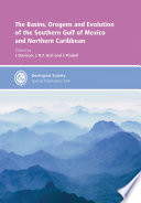The Basins, Orogens and Evolution of the Southern Gulf of Mexico and Northern Caribbean