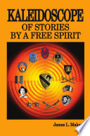 Kaleidoscope Of Stories By A Free Spirit