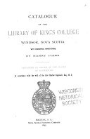 Catalogue of the Library of King s College  Windsor  Nova Scotia  with Occasional Annotations by Harry Piers