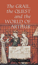 The Grail  the Quest and the World of Arthur