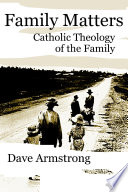 Family Matters  Catholic Theology of the Family Book