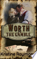 Worth the Gamble  historical western romance