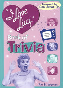 "The ""I Love Lucy"" Book of Trivia"