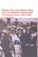 Women  the First World War and the Dramatic Imagination   International Essays  1914 1999