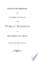Announcement and Course of Study of the Public Schools of Traverse City  Mich