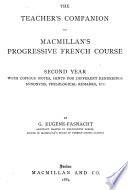 The Teacher's Companion to Macmillan's Progressive French Course. Second Year ...